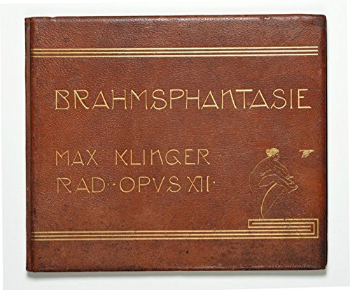 Brahms-Phantasie op. XII: Einundvierzig Stiche, Radierungen und Steinzeichnungen zu Compositionen von Johannes Brahms Leipzig: Selbstverlag 1894Nummerierte Faksimile-Ausgabe samt Beiheft im Schuber