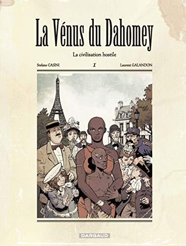 La Vénus du Dahomey - Tome 1 - La Civilisation hostile