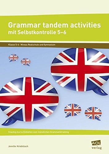 Grammar tandem activities mit Selbstkontrolle 5-6: Knackig-kurze Einheiten zum mündlichen Grammatiktraining (5. und 6. Klasse)