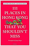 111 Places in Hong Kong that you shouldn't miss