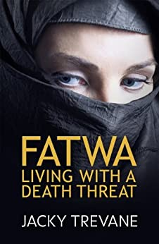 Fatwa: Living With a Death Threat by [Jacky Trevane]