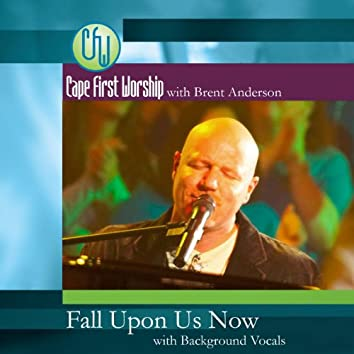 Fall Upon Us Now (feat. With Background Vocals) - Single