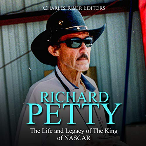 Richard Petty: The Life and Legacy of The King of NASCAR  By  cover art