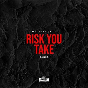 Risk You Take