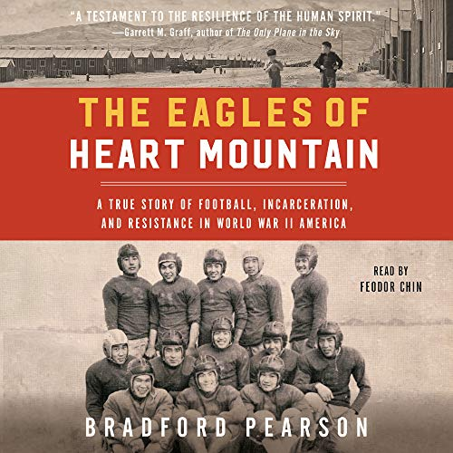 The Eagles of Heart Mountain Audiobook By Bradford Pearson cover art