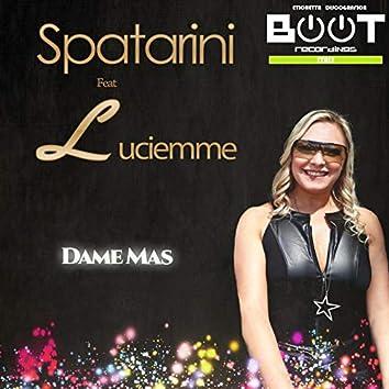 Dame Mas (feat. Luciemme)