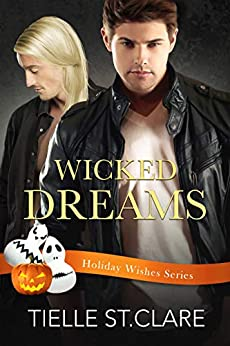 Wicked Dreams (Holiday Wishes Book 5) by [Tielle St. Clare]