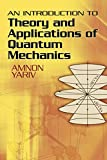 An Introduction to Theory and Applications of Quantum Mechanics (Dover Books on Physics)