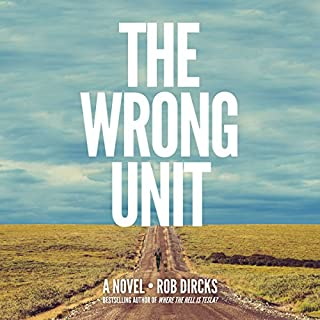 The Wrong Unit     A Novel              By:                                                                                                                                 Rob Dircks                               Narrated by:                                                                                                                                 Rob Dircks                      Length: 5 hrs and 37 mins     1,363 ratings     Overall 4.5