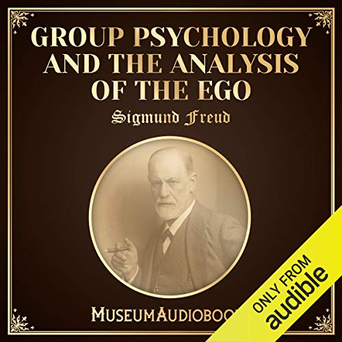 Group Psychology and the Analysis of the Ego audiobook cover art