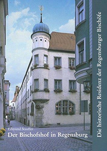 Der Bischofshof in Regensburg (Große Kunstführer / Große Kunstführer / Städte und Einzelobjekte, Band 84)