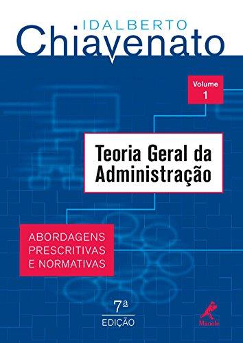 Teoria Geral da Administração: Abordagens Prescritivas e Normas, Volume 1