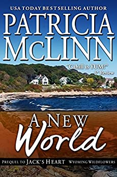 A New World (Prequel to Jack's Heart, Wyoming Wildflowers) by [Patricia McLinn]