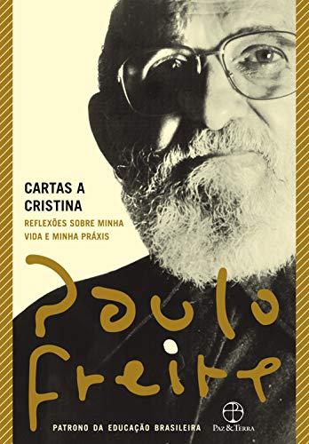 Cartas a Cristina: Reflexões sobre minha vida e minha práxis (Portuguese Edition)