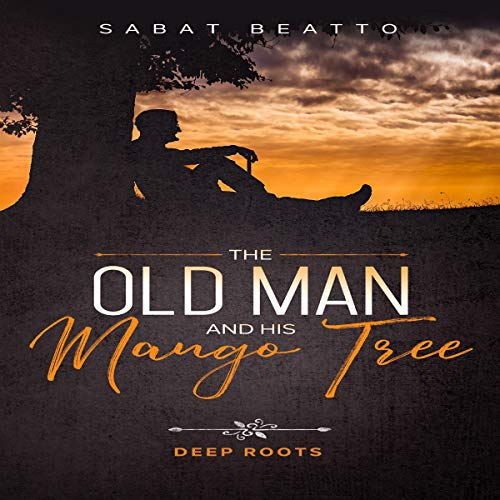 The Old Man and His Mango Tree: Deep Roots Titelbild