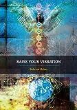 Raise Your Vibration vibration platforms Mar, 2021