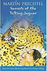Secrets of the Talking Jaguar: Memoirs from the Living Heart of a Mayan Village Broché