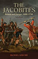 The Jacobites: Britain and Europe, 1688-1788