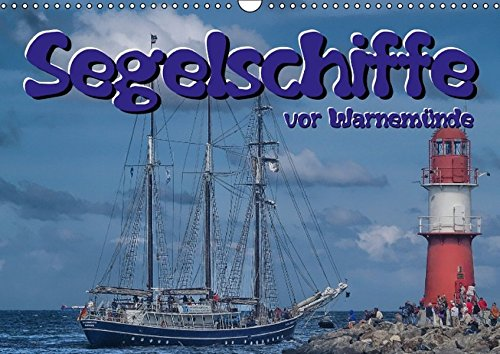 Segelschiffe vor Warnemünde (Wandkalender 2016 DIN A3 quer): Während der Hanse Sail täglich bis zu drei Ausfahrten in die Ostsee und alle müssen an ... 14 Seiten ) (CALVENDO Mobilitaet)