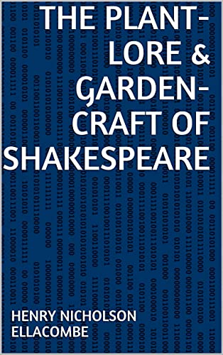 The plant-lore & garden-craft of Shakespeare (English Edition)