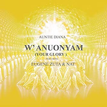 W'anounyam (feat. Eugene Zuta, Nat) [Your Glory]