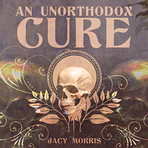 An Unorthodox Cure Audiobook By Jacy Morris cover art