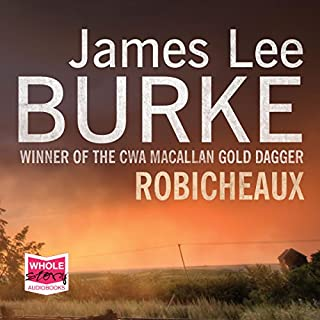 Robicheaux                   By:                                                                                                                                 James Lee Burke                               Narrated by:                                                                                                                                 Will Patton                      Length: 13 hrs and 55 mins     23 ratings     Overall 4.5