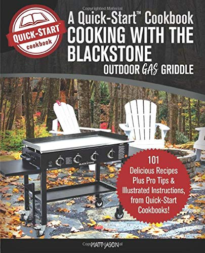 Cooking With The Blackstone Outdoor Gas Griddle, A Quick-Start Cookbook: 101 Delicious Grill Recipes with Illustrated Instructions, from Healthy Happy Foodie! (B/W Edition)  American Burgers California Camping Comfort Entertaining Food Game Hawaiian High Holidays Native New Protein Rental RVs Sandwiches Tailgating Textbooks Used
