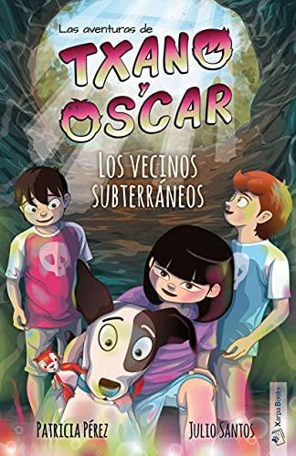 Los vecinos subterraneos: Txano y Óscar 6 (Las aventuras de Txano y Óscar) PDF EPUB Gratis descargar completo