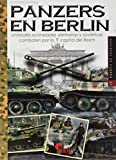 Panzers en Berlín. Unidades Acorazadas Alemanas y Soviéticas combaten Por La Capital Del Reich: 37 (Imágenes de Guerra)
