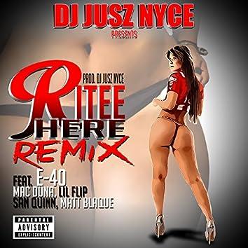 Ritee Here (feat. E-40, Mac Duna, Lil' Flip, San Quinn & Matt Blaque)