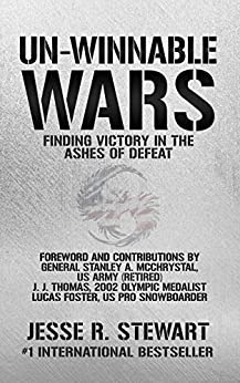 Un-Winnable Wars: Finding Victory in the Ashes of Defeat by [Jesse R. Stewart]