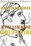 Calligrammes - Poèmes de la paix et de la guerre - Format Kindle - 1,99 €