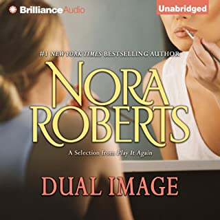 Dual Image     A Selection from Play It Again              By:                                                                                                                                 Nora Roberts                               Narrated by:                                                                                                                                 Kate Rudd                      Length: 6 hrs and 57 mins     1 rating     Overall 5.0