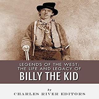 Legends of the West: The Life and Legacy of Billy the Kid audiobook cover art