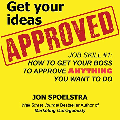 Get Your Ideas Approved: Job Skill #1 cover art