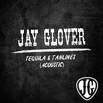 Tequila & Tanlines (Acoustic)