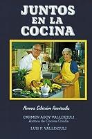 Juntos En LA Cocina/Together in the Kitchen/Spanish 0882896067 Book Cover