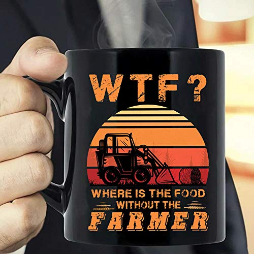 Farmer W.T.F - Where's The Food Without The Farmer Gift, Funny Thanks-giving Farm Lover Gift For Men Women-nant02112047 Coffee Mug