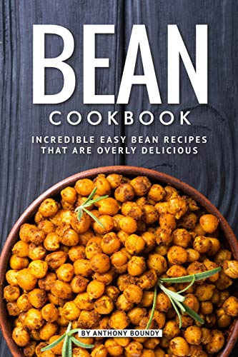 Best Price Bean Cookbook: Incredible Easy Bean Recipes that are Overly Delicious