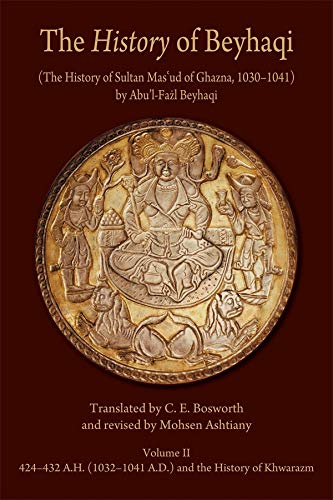 Price comparison product image History of Beyhaqi: The History of Sultan Mas'ud of Ghazna,  1030-1041,  Volume II: Translation of Years 424-432 A.H. (1032-1041 A.D.) and the History of Khwarazm: 6 (Hellenic Studies - Ilex (HUP))