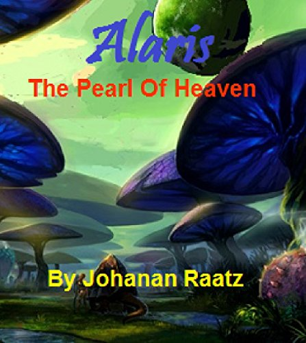 Alaris: The Pearl of Heaven (English Edition)