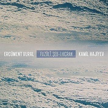 Şeb-i Hicran (feat. Ercüment Vural & Kamil Hajiyev)