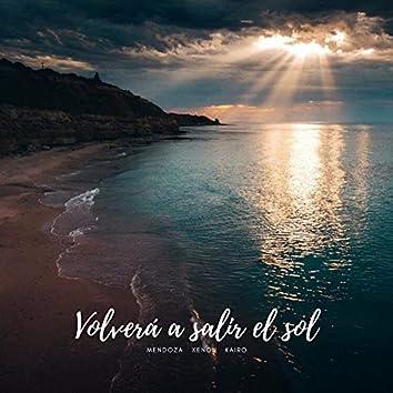 Volverá a Salir El Sol