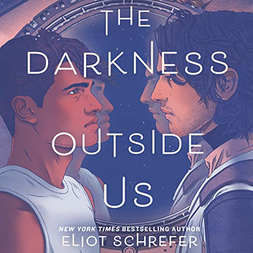 The Darkness Outside Us Audiobook By Eliot Schrefer cover art
