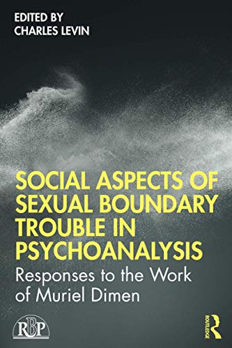 Compare Textbook Prices for Social Aspects Of Sexual Boundary Trouble In Psychoanalysis Relational Perspectives Book Series 1 Edition ISBN 9780367483760 by Levin, Charles