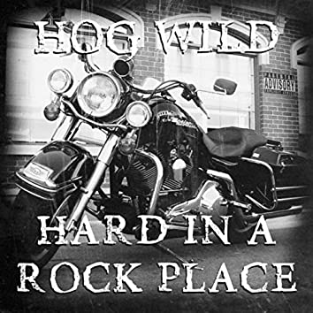 Hard in a Rock Place