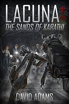 Lacuna: The Sands of Karathi by [David Adams]
