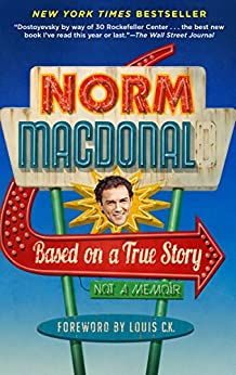 Based on a True Story: Not a Memoir by [Norm Macdonald]