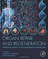 Organ Repair and Regeneration: Preserving Organs in the Regenerative Medicine Era